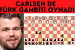 Carlsen Türk Gambiti Oynadı!