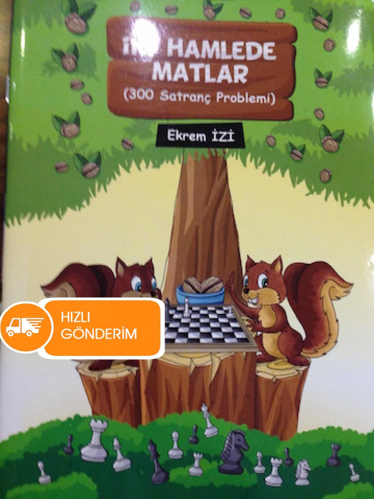 İki Hamlede Matlar (300 Satranç Problemi)