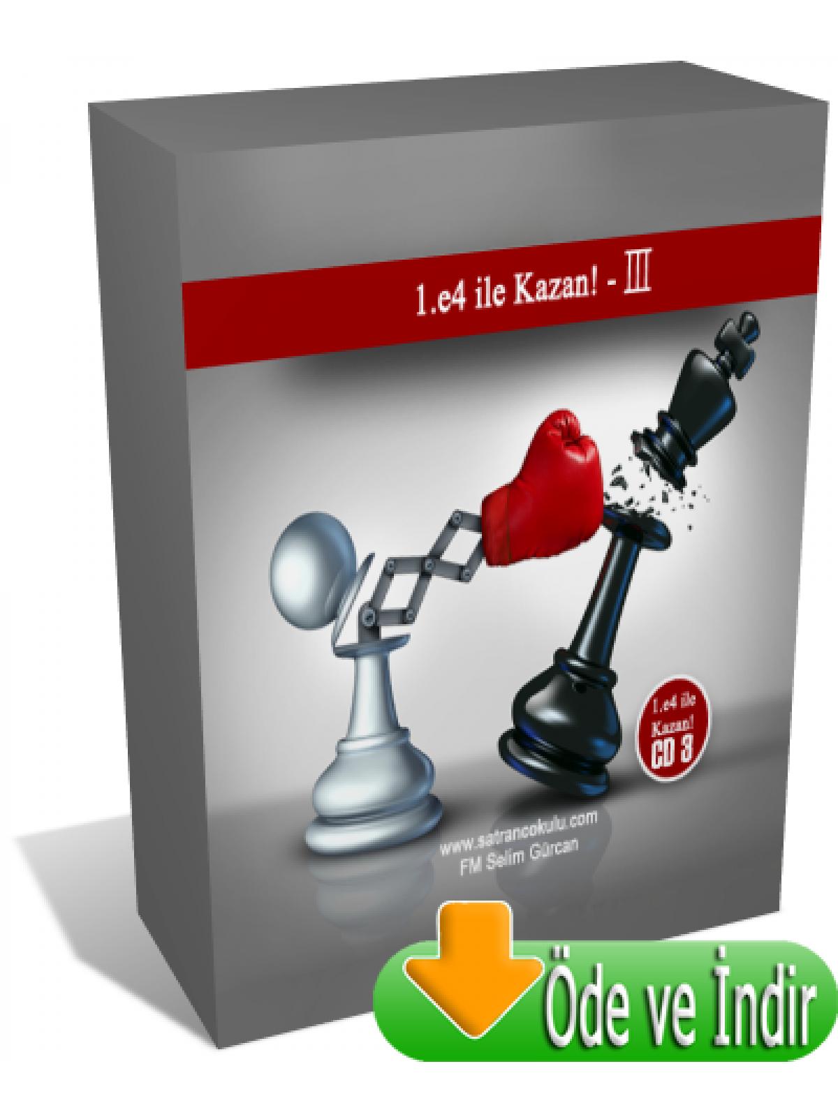 1.e4 ile Kazan! - III (Öde ve İndir)